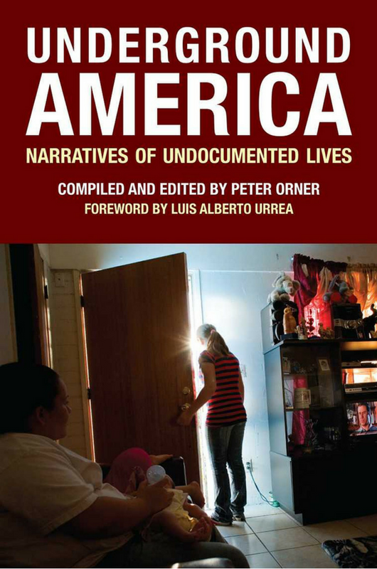 Underground America Narratives Of Undocumented Lives Voice Of Witness