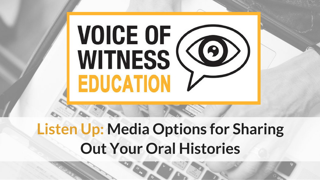 Webinar: Media Options for Sharing Out Your Oral Histories