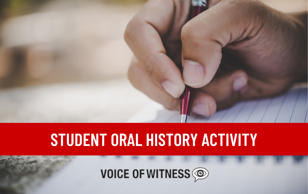 Voice of Witness Summer Oral History Activity Packet for Students